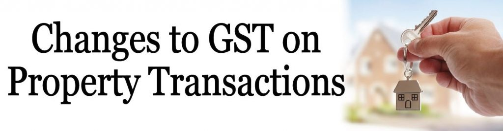 Changes to GST on Property Transactions v2