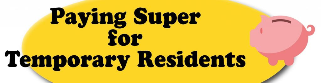 Paying Super for Temporary Residents